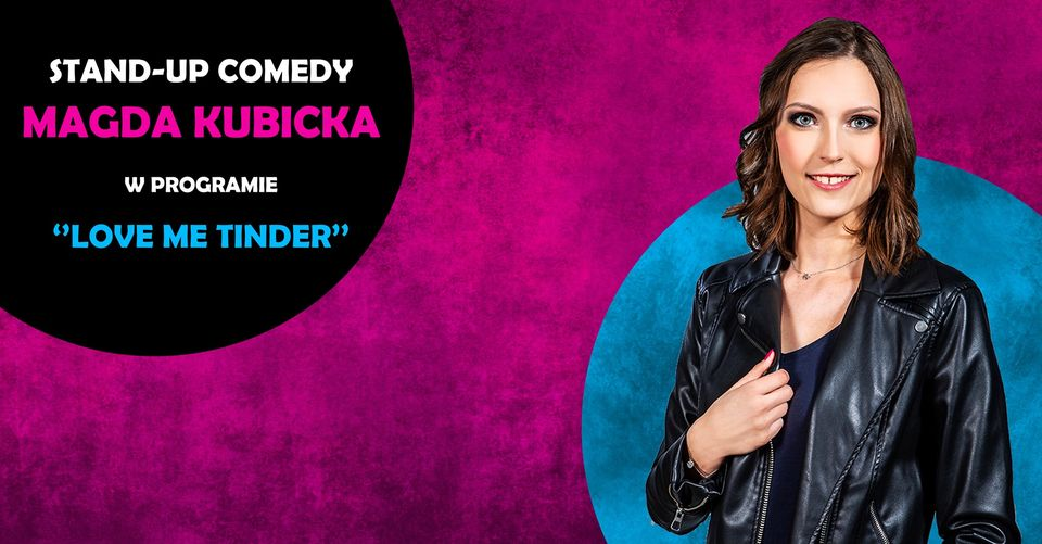 "Stand-up: Magda Kubicka ""Love me Tinder""   Łódź"